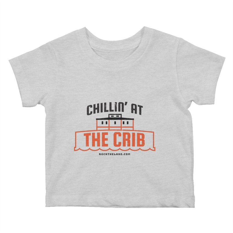 Chillin' at the Crib Kids Baby T-Shirt by Rock the Lake's Shop
