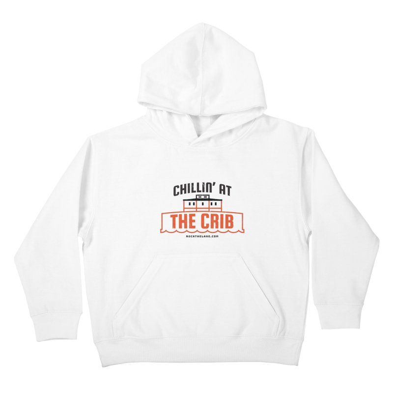 Chillin' at the Crib Kids Pullover Hoody by Rock the Lake's Shop