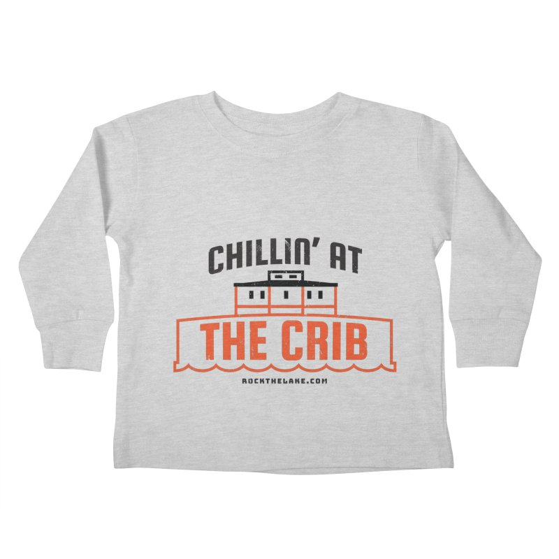 Chillin' at the Crib Kids Toddler Longsleeve T-Shirt by Rock the Lake's Shop