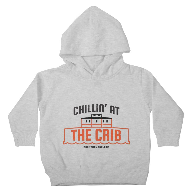 Chillin' at the Crib Kids Toddler Pullover Hoody by Rock the Lake's Shop