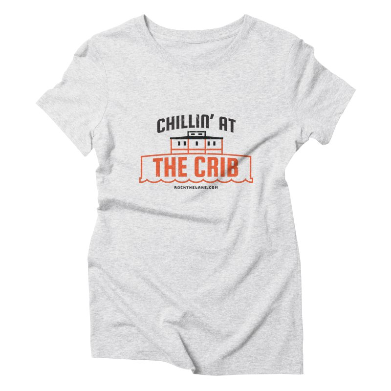 Chillin' at the Crib Women's Triblend T-Shirt by Rock the Lake's Shop