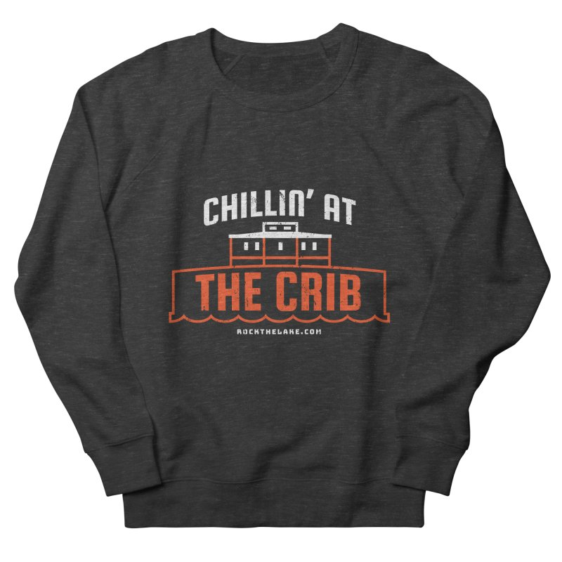 Chillin' at the Crib (alternate) Men's French Terry Sweatshirt by Rock the Lake's Shop