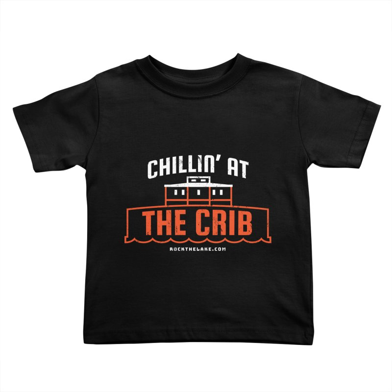 Chillin' at the Crib (alternate) Kids Toddler T-Shirt by Rock the Lake's Shop