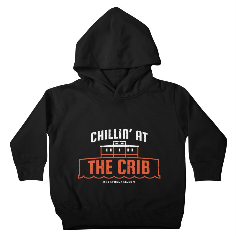 Chillin' at the Crib (alternate) Kids Toddler Pullover Hoody by Rock the Lake's Shop