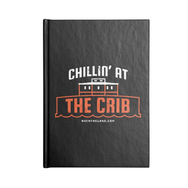 Chillin' at the Crib (alternate) Accessories Lined Journal Notebook by Rock the Lake's Shop