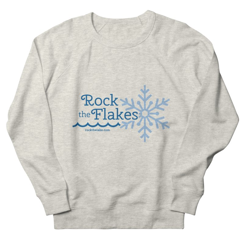 Rock the Flakes Men's French Terry Sweatshirt by Rock the Lake's Shop