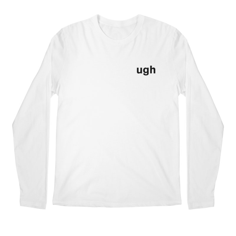 ugh Men's Regular Longsleeve T-Shirt by Rodrigo Tello