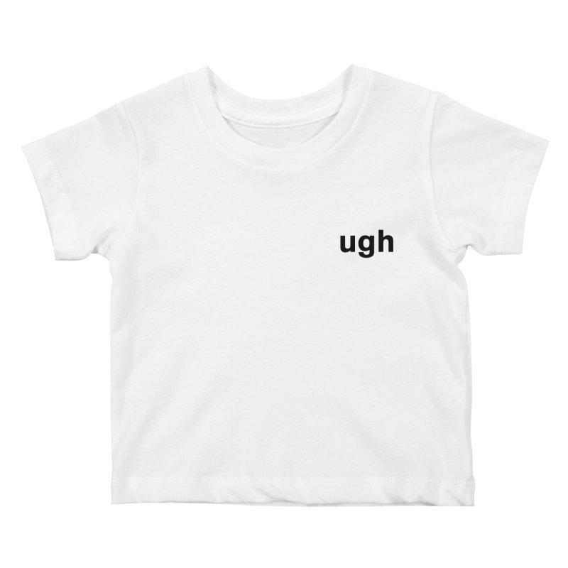 ugh Kids Baby T-Shirt by Rodrigo Tello