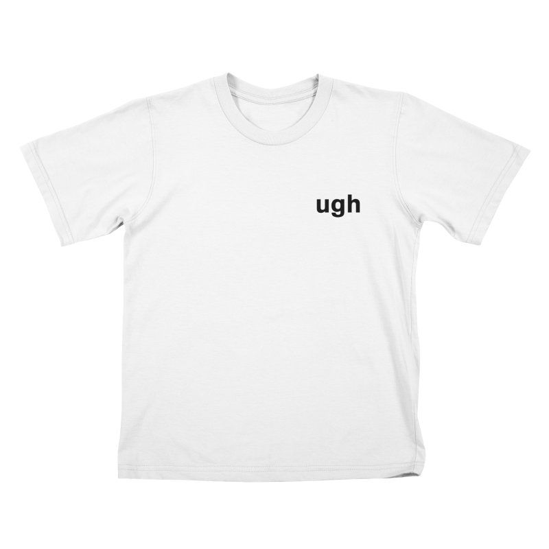 ugh Kids T-Shirt by Rodrigo Tello