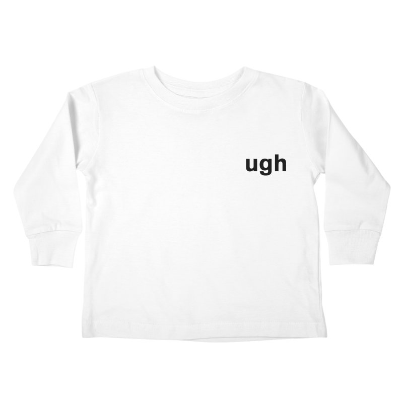 ugh Kids Toddler Longsleeve T-Shirt by Rodrigo Tello