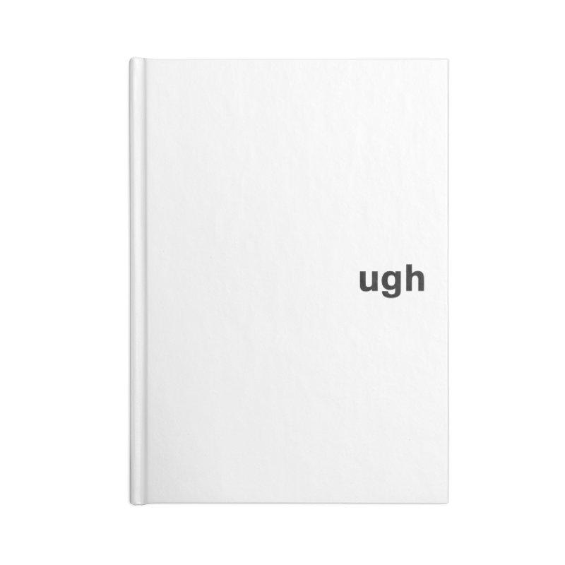 ugh Accessories Notebook by Rodrigo Tello