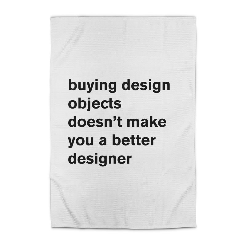 buying design objects doesn't make you a better designer Home Rug by Rodrigo Tello