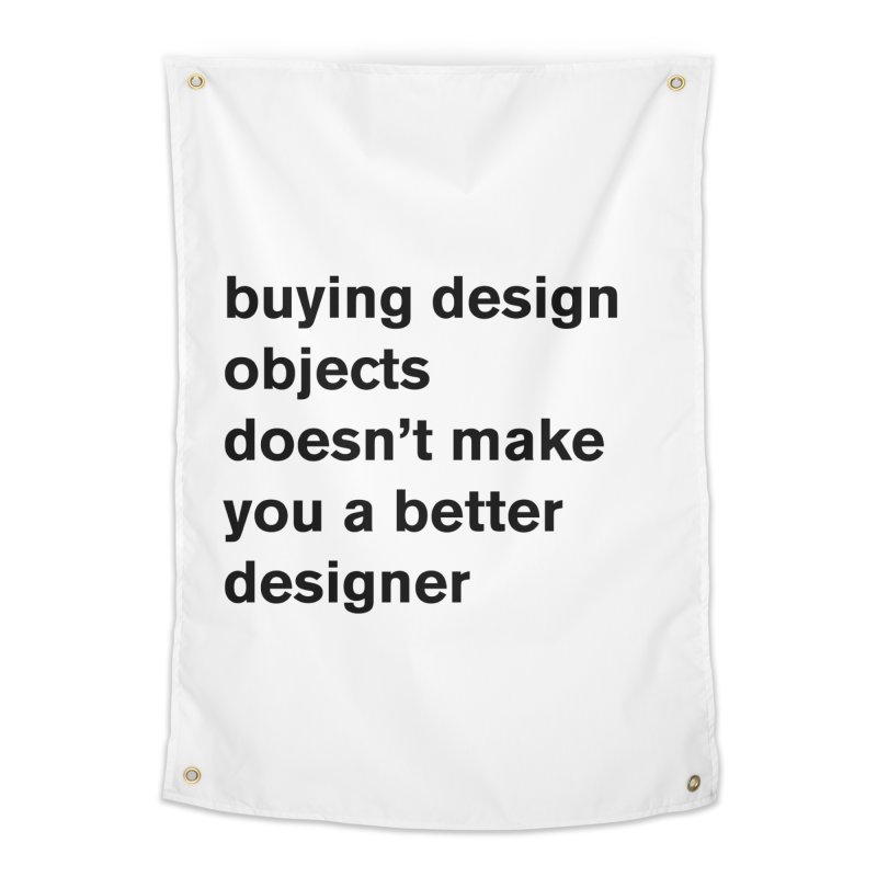 buying design objects doesn't make you a better designer Home Tapestry by Rodrigo Tello