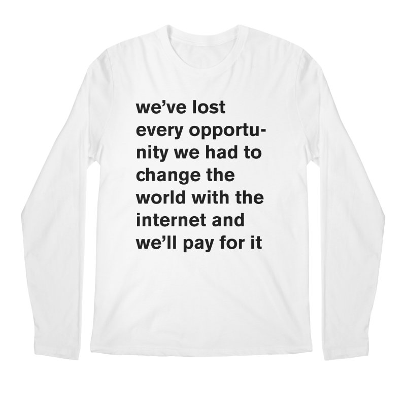 we've lost every opportunity Men's Regular Longsleeve T-Shirt by Rodrigo Tello