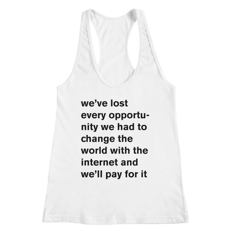 we've lost every opportunity Women's Tank by Rodrigo Tello