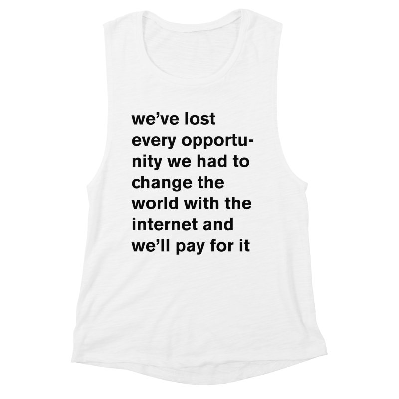 we've lost every opportunity Women's Muscle Tank by Rodrigo Tello