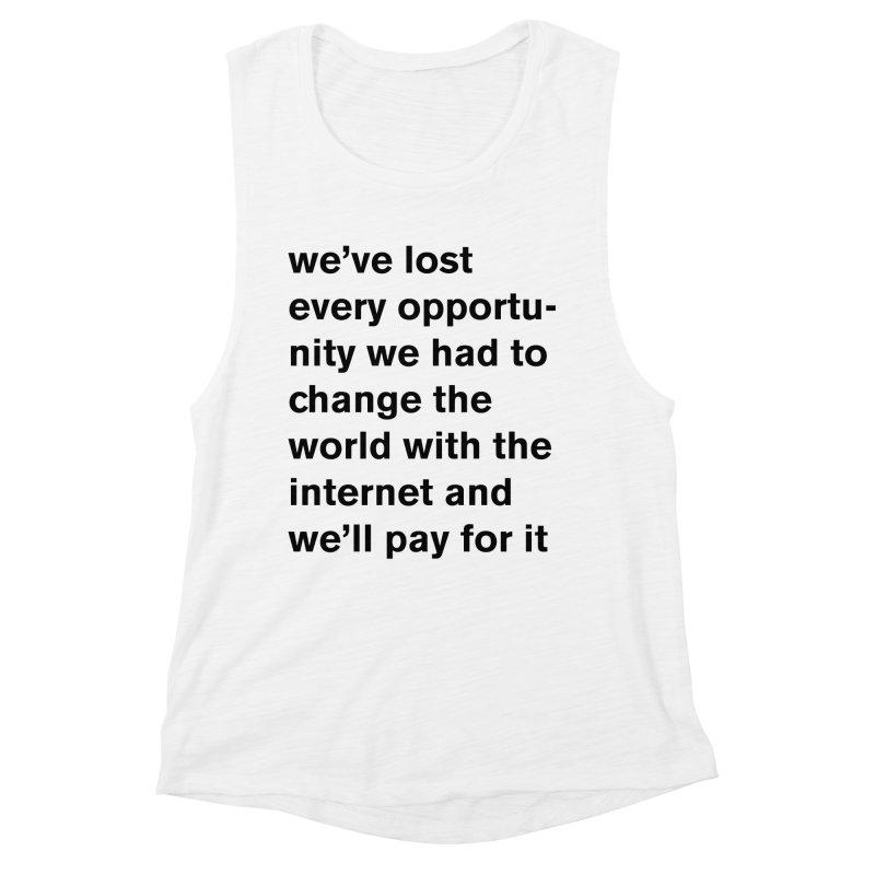 we've lost every opportunity Women's Muscle Tank by Rodrigo Tello