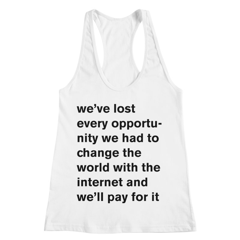 we've lost every opportunity Women's Racerback Tank by Rodrigo Tello
