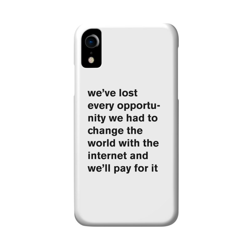 we've lost every opportunity Accessories Phone Case by Rodrigo Tello