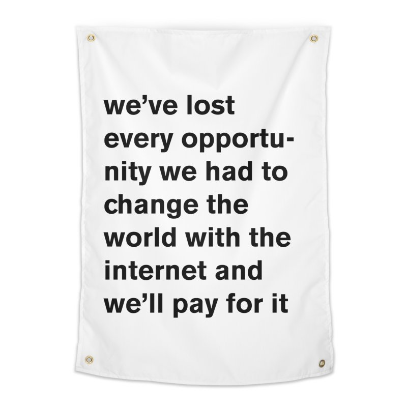 we've lost every opportunity Home Tapestry by Rodrigo Tello