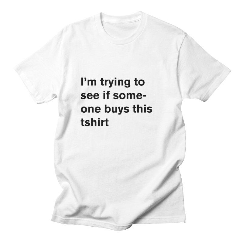 will someone buy this Men's T-Shirt by Rodrigo Tello