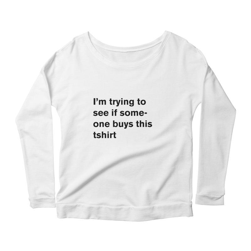 will someone buy this Women's Longsleeve T-Shirt by Rodrigo Tello