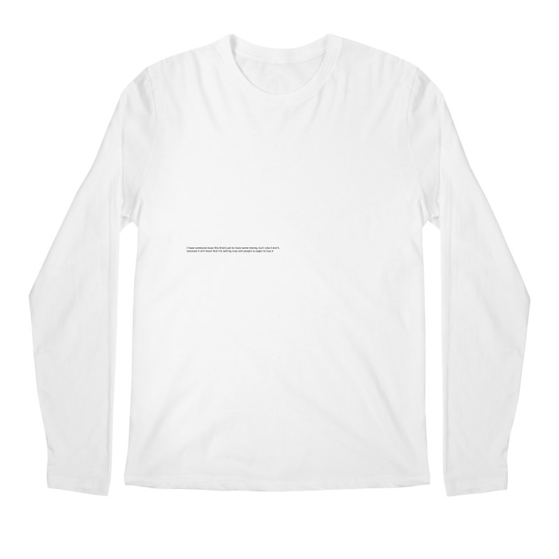 please don't buy this Men's Longsleeve T-Shirt by Rodrigo Tello