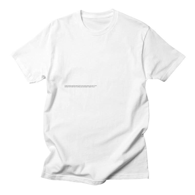 please don't buy this Men's T-Shirt by Rodrigo Tello