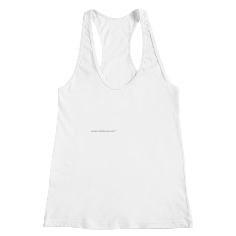 please don't buy this Women's Racerback Tank by Rodrigo Tello