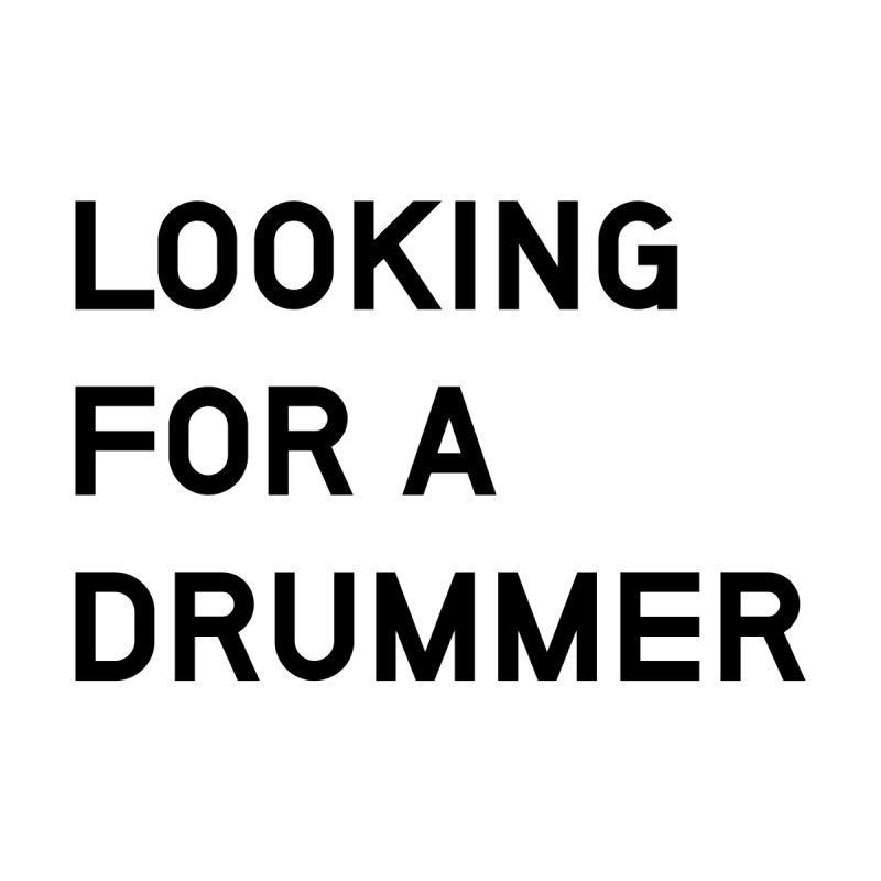 Looking for a drummer by Rodrigo Tello