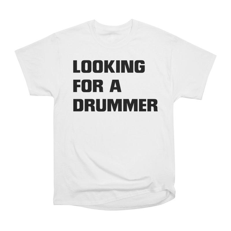 Looking for a drummer B Men's Heavyweight T-Shirt by Rodrigo Tello