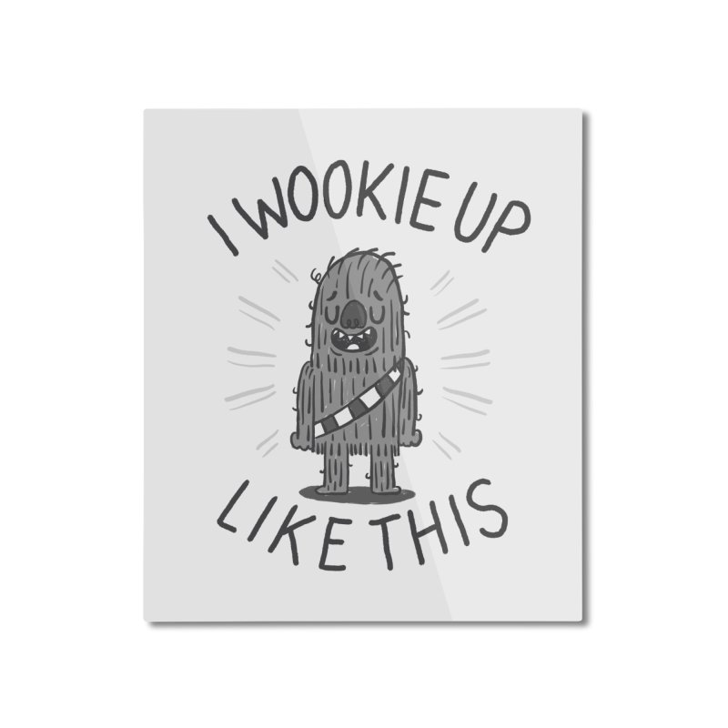 I Wookie up like this Home Mounted Aluminum Print by Rodrigobhz