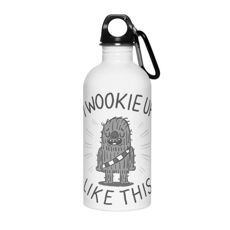 I Wookie up like this Accessories Water Bottle by Rodrigobhz