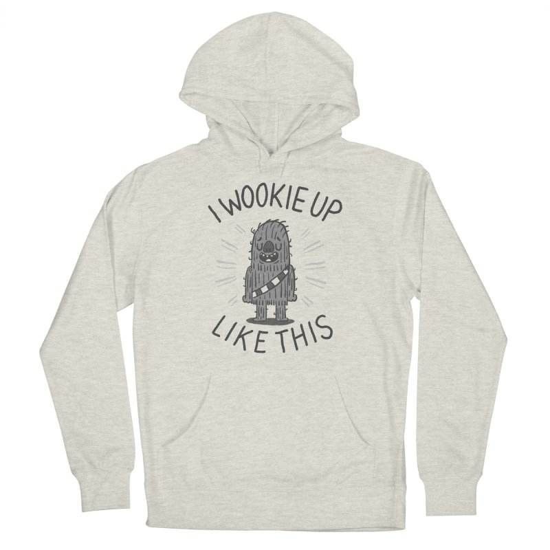 I Wookie up like this Men's French Terry Pullover Hoody by Rodrigobhz