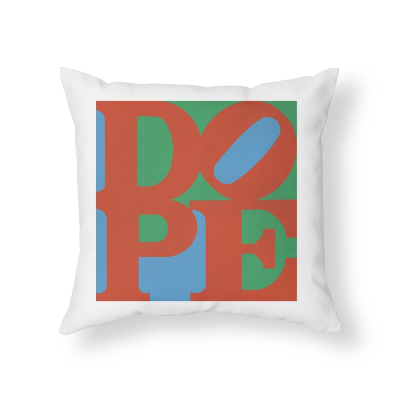 Dope Home Throw Pillow by Rodrigobhz