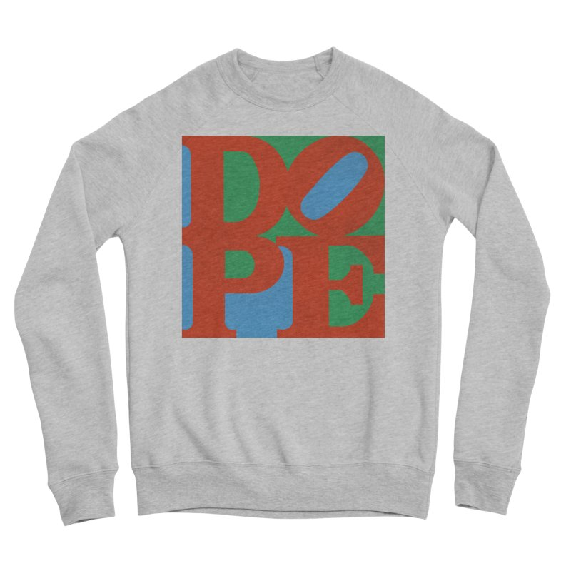 Dope Women's Sponge Fleece Sweatshirt by Rodrigobhz