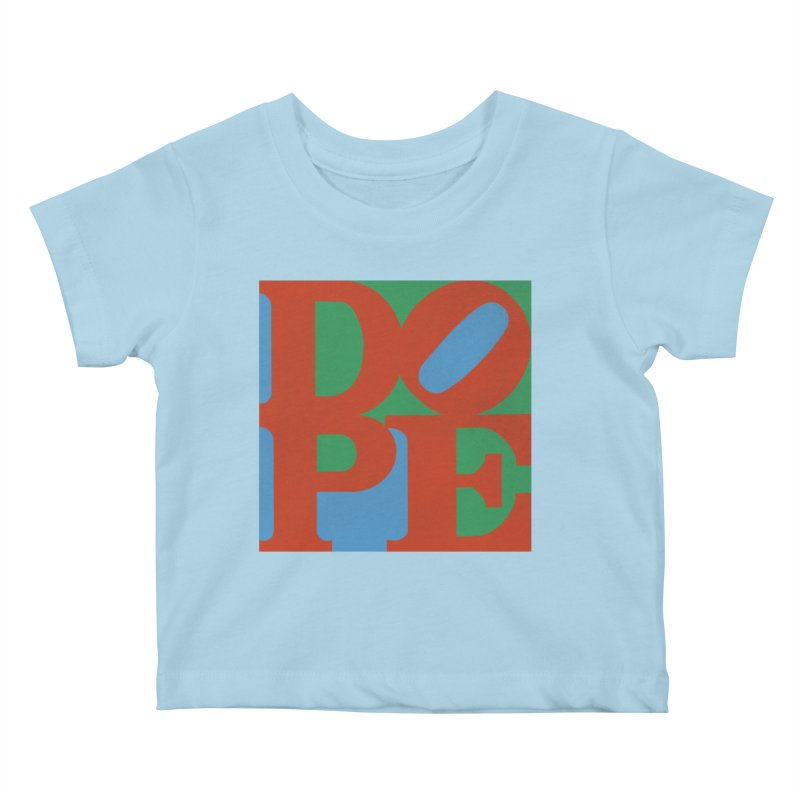 Dope Kids Baby T-Shirt by Rodrigobhz