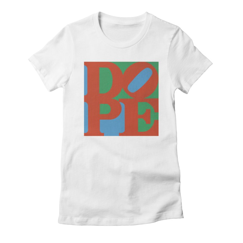 Dope Women's Fitted T-Shirt by Rodrigobhz