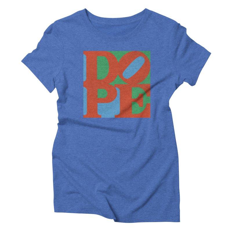 Dope Women's Triblend T-Shirt by Rodrigobhz