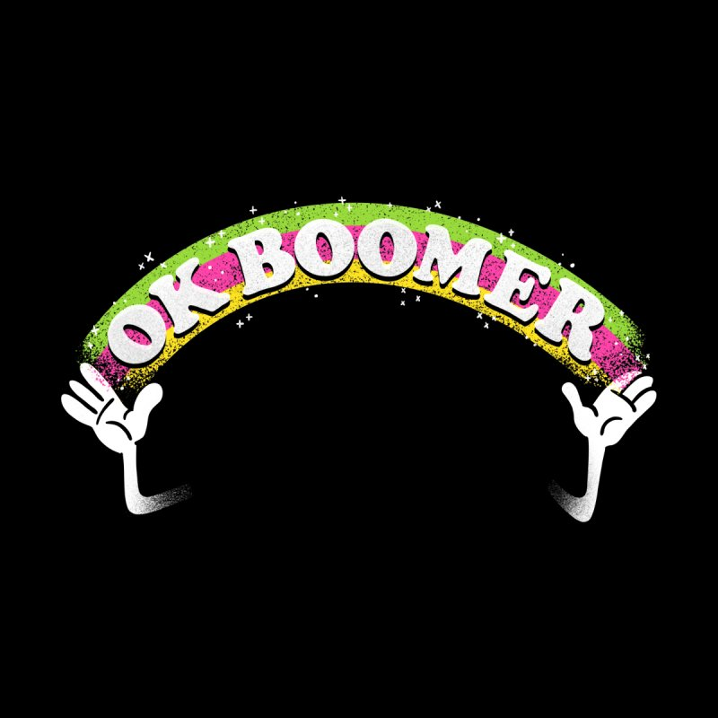 OK Boomer Women's T-Shirt by Rodrigobhz