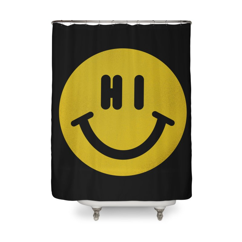 Hi Home Shower Curtain by Rodrigobhz