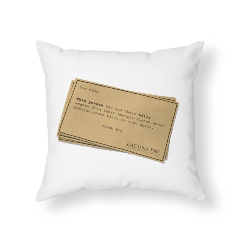 Remember, you can forget the bills Home Throw Pillow by Rodrigobhz