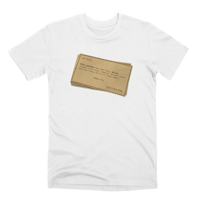Remember, you can forget the bills Men's Premium T-Shirt by Rodrigobhz