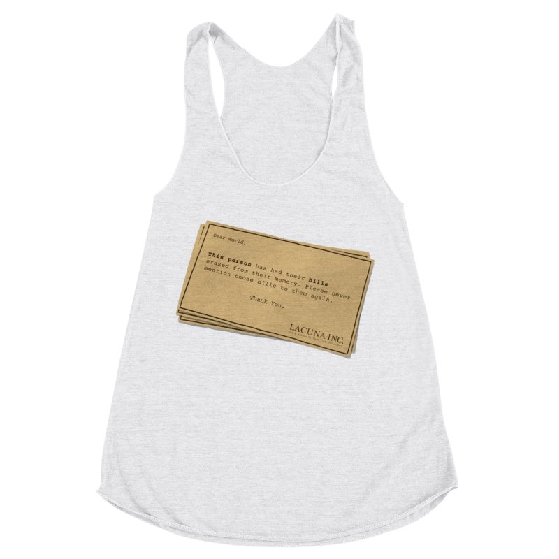 Remember, you can forget the bills Women's Racerback Triblend Tank by Rodrigobhz