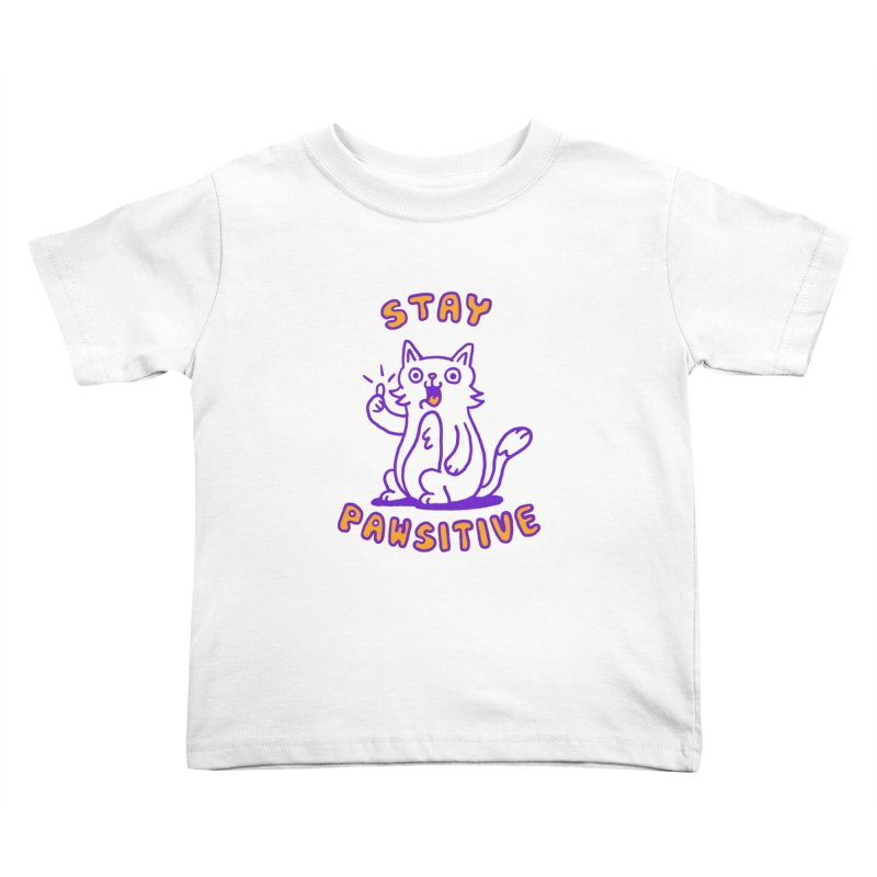 Stay pawsitive Kids Toddler T-Shirt by Rodrigobhz