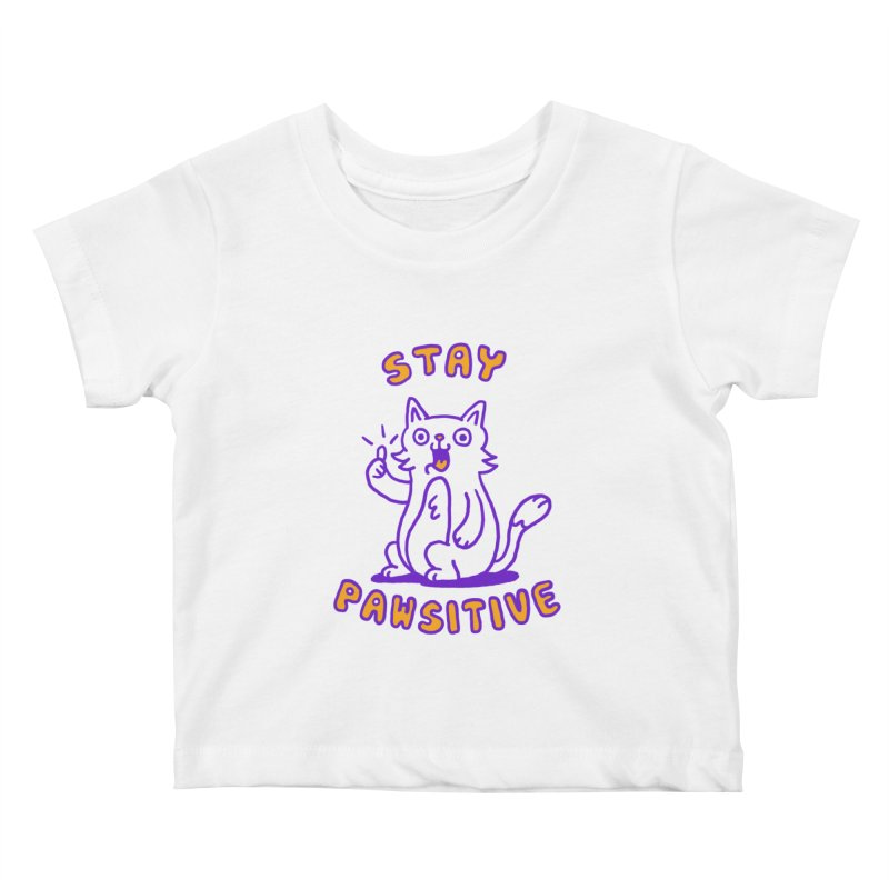 Stay pawsitive Kids Baby T-Shirt by Rodrigobhz