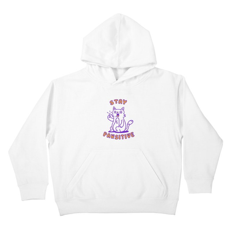 Stay pawsitive Kids Pullover Hoody by Rodrigobhz