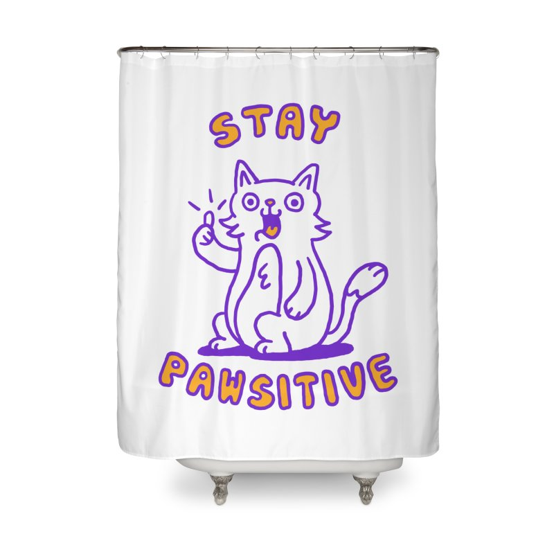 Stay pawsitive Home Shower Curtain by Rodrigobhz