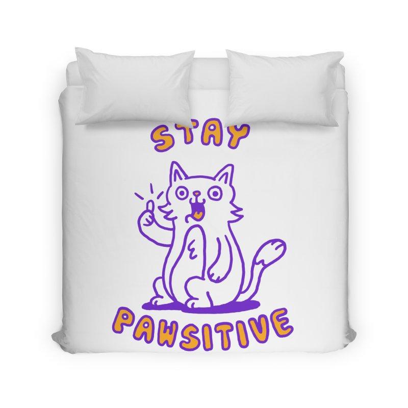 Stay pawsitive Home Duvet by Rodrigobhz