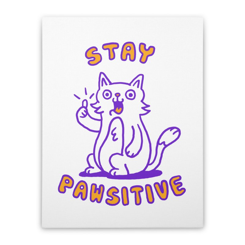 Stay pawsitive Home Stretched Canvas by Rodrigobhz